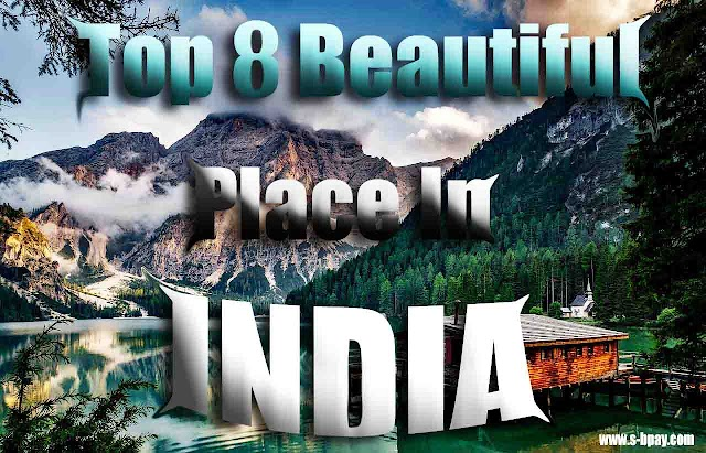 Top 8 Most Beautiful Place In India