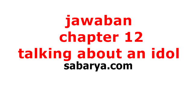 jawaban chapter 12 talking about an idol,kunci jawaban buku bahasa inggris kelas 10 kurikulum 2013 semester 2,task 2 comprehension questions answer the following questions briefly,education bj habibie,fill in the blanks with information about cut nyak dhien mentioned in the reading text,biografi bj habibie dalam bahasa inggris dan terjemahannya,jawaban task 2 comprehension questions,work experience b j habibie,complete the following sentences using the words in the box