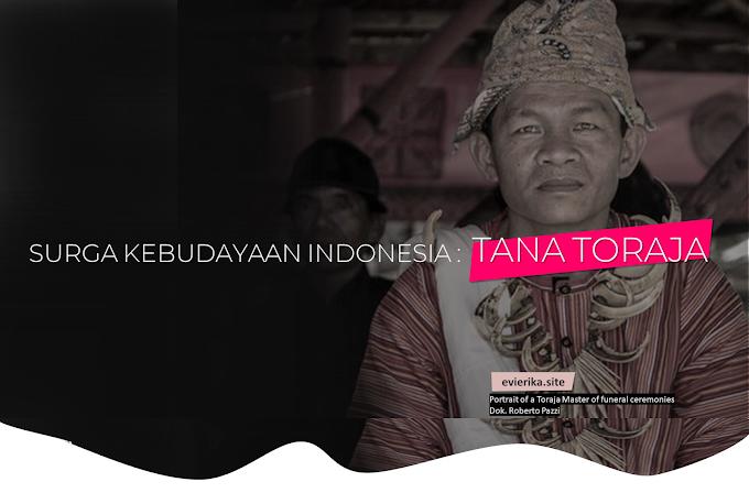 SURGA KEBUDAYAAN INDONESIA : TANA TORAJA