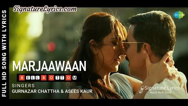 Marjaawaan Lyrics - BellBottom   Gurnazar & Asees Kaur