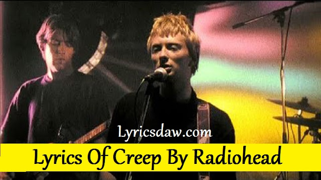 Lyrics Of Creep By Radiohead Pablo Honey