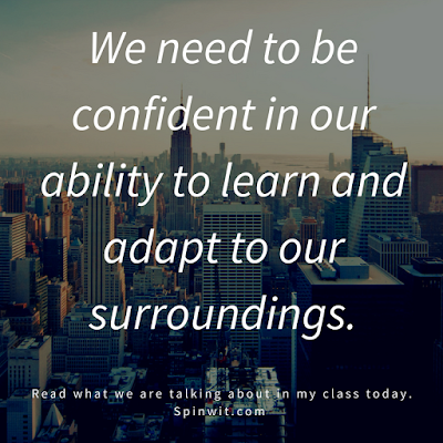 When you read about the changing world and how we need to be prepared...it is not surprising that learning new skills will be something that we all need to look forward to.