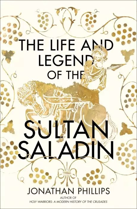 The life and legend of the sultan Saladin by Jonathan Phillips free book pdf free download free pdf books
