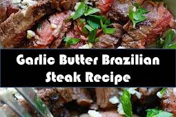 #Garlic #Butter #Brazilian #Steak #Recipe