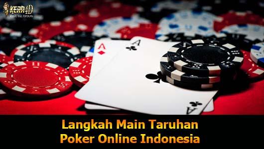 Langkah Main Taruhan Poker Online Indonesia