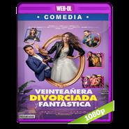 Veinteañera, divorciada y fantástica (2020) WEB-DL 720p Latino