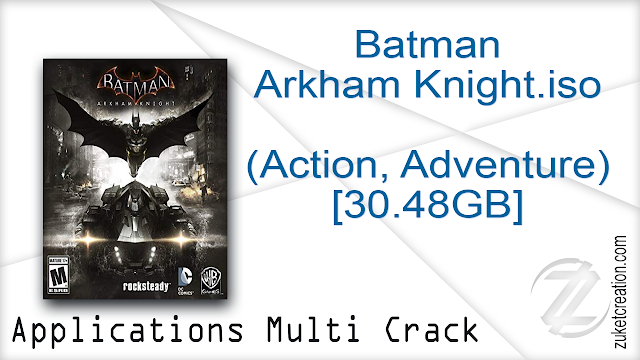 Batman Arkham Knight.iso (Action, Adventure) [30.48GB]