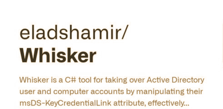 Whisker : A C# Tool For Taking Over Active Directory User And Computer Accounts By Manipulating Their msDS-KeyCredentialLink Attribute
