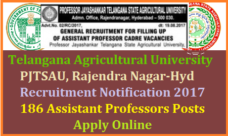 PJTSAU Jayashanker Telangana Agriculture University Recruitment for 186 Vacancy Asst Professors Recruitment Notification Apply Online Professor Jayashankar Telangana State Agricultural University, Rajendranagar, Hyderabad , invites online applications from the eligible interested  for selection and appointment  posts in the cadre of Assistant Professors in various subjects in the faculties of Agriculture , Agricultural Engineering & Technology and Home Science . Candidates should possess prescribed qualifications as on the date of notification. The last date for applying online is 20.09.2017 by 4.00 PM and the hard copies should reach the undersigned on or before 29.9.2017 by 4.00 PM. For all other details and for submitting online application visit University website; www.pjtsau.ac.in jayashanker-telangana-agricultural-university-assistant-professors-recruitment-apply-online-www.pjtsau.ac.in
