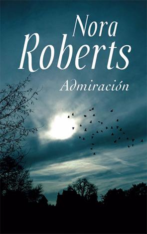 Admiración de Nora Roberts