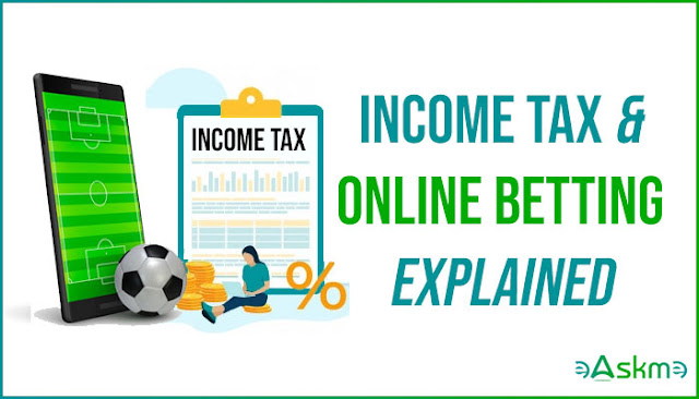 Income Tax & Online Betting in India Explained: eAskme