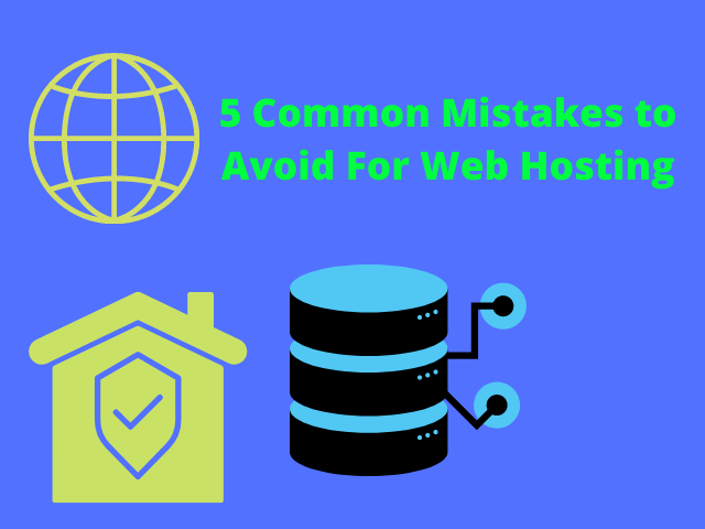 5 Common Mistakes to Avoid For Web Hosting