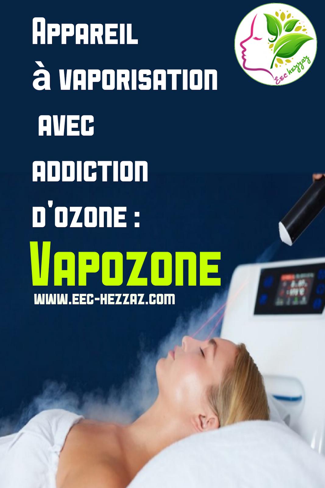 Appareil à vaporisation avec addiction d'ozone : Vapozone