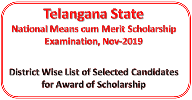 TS-NMMSE NOV-2019, District Wise List of Selected Candidates for Award of Scholarships