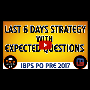 Master Class | Last 6 Days Strategy | Expected Questions | Reasoning | Class 11 | IBPS PO 2017