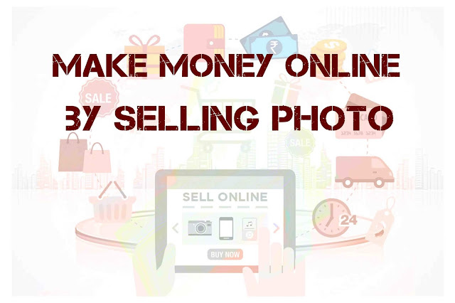 How to make money online by selling photo ?