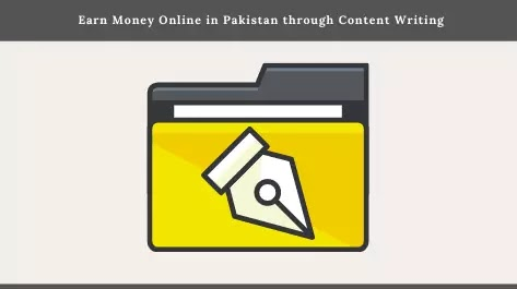 Earn Money Online in Pakistan through Content Writing