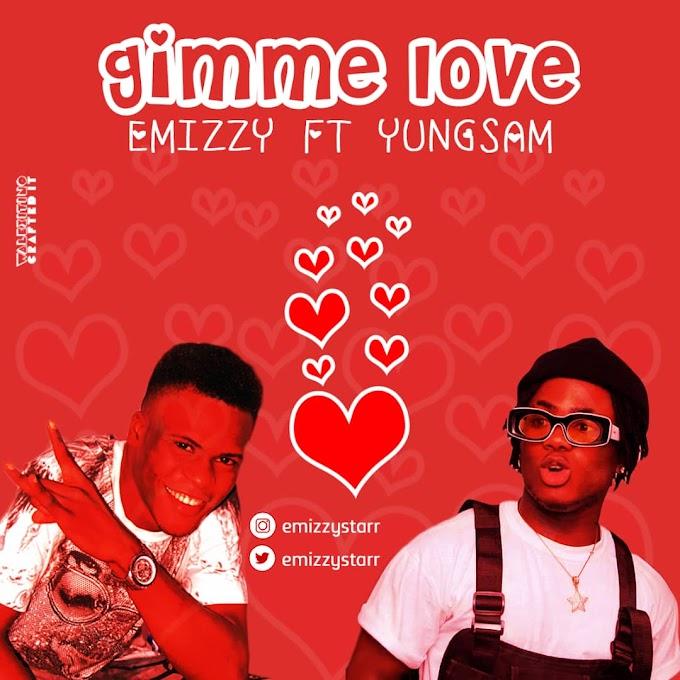 Emizzy x Yung Sam - Gimme Love