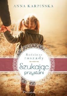 """Rodzinne roszady, rodzinne perypetie """"Szukając przystani"""", """"Bezpieczny port"""" , Anna Karpińska – Recenzja"""