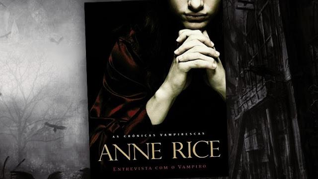 livros de terror, livros clássicos de terror, dicas de livros de terror, literatura de terror, entrevista com o vampiro, anne rice