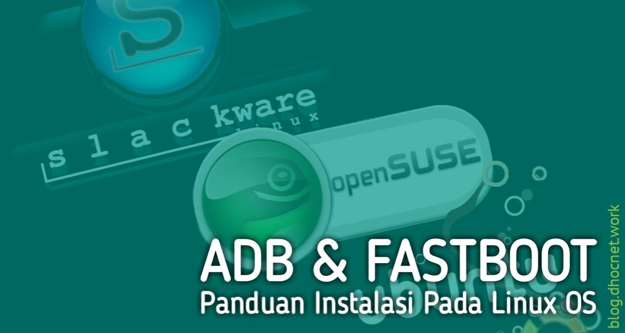 Panduan Instalasi ADB dan FastBoot di Linux OS