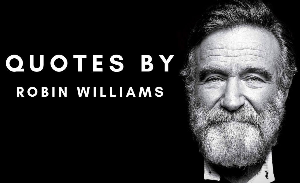 Quotes by ROBIN WILLIAMS That will change the way you see the World with quotes images