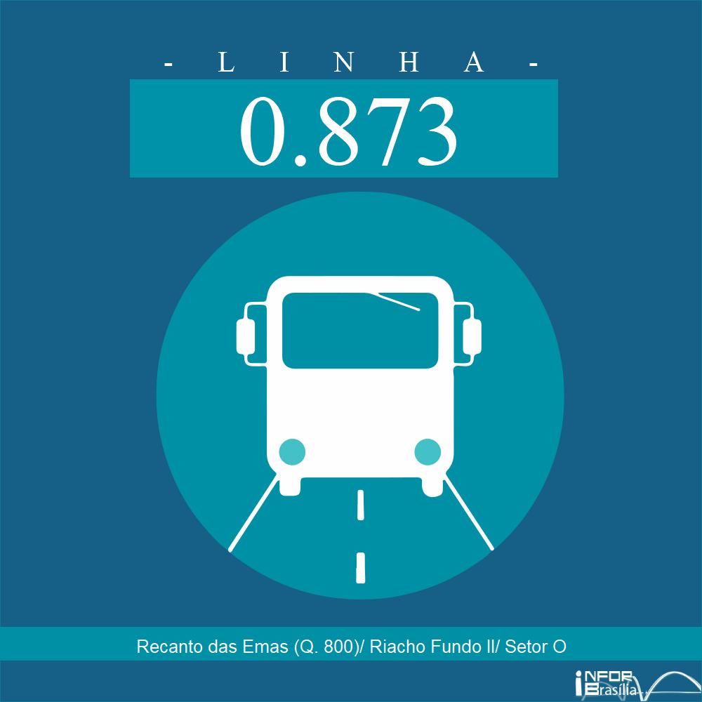 Horário de ônibus e itinerário 0.873 - Recanto das Emas (Q. 800)/ Riacho Fundo II/ Setor O