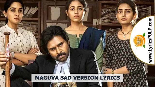 Maguva Sad Version Lyrics – VAKEEL SAAB - Telugu