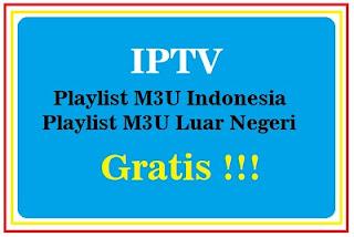 Gratis IPTV M3U Indonesia dan Luar Negeri
