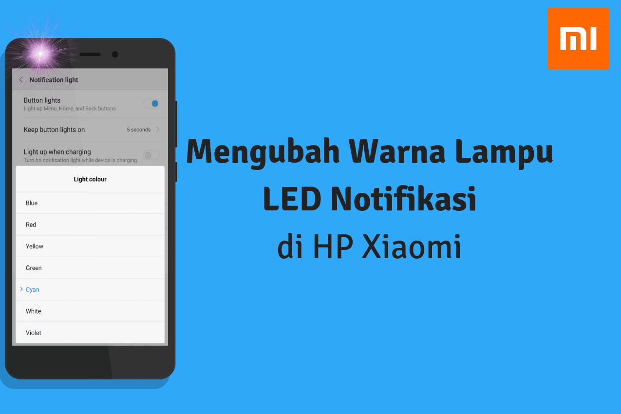 Cara Mengganti Warna Lampu LED Notifikasi di Xiaomi
