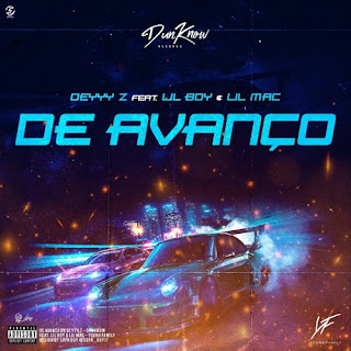 Deyyy Z - DE AVANÇO (feat Lil Boy & Lil Mac) (Young Family) DOWNLOAD MP3