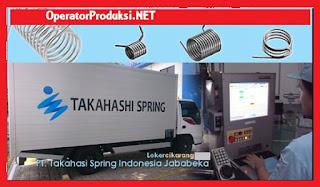 Loker Terbaru Operator Produksi Pabrik PT Takahashi Spring Indonesia