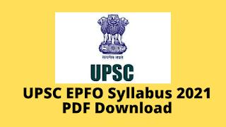 UPSC EPFO Syllabus 2021 PDF Download