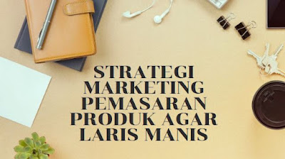 contoh strategi pemasaran produk minuman strategi pemasaran produk kerajinan makalah strategi pemasaran produk