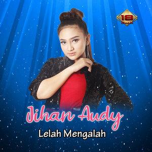 Jihan Audy - Lelah Mengalah