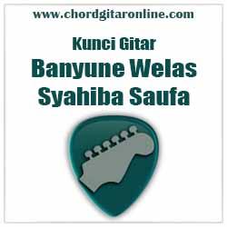 Chord Syahiba Saufa Banyune Welas
