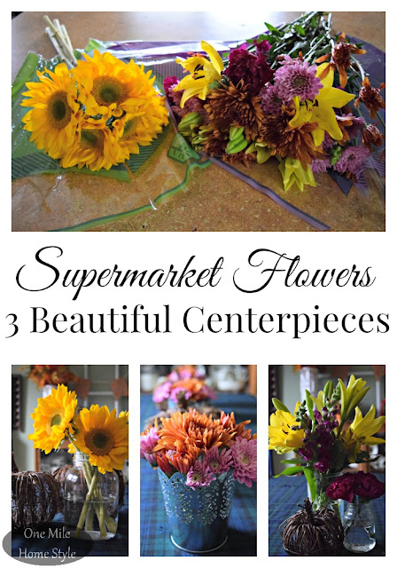 Inexpensive Supermarket Flowers turned into 3 very different, and very beautiful centerpieces - One Mile Home Style
