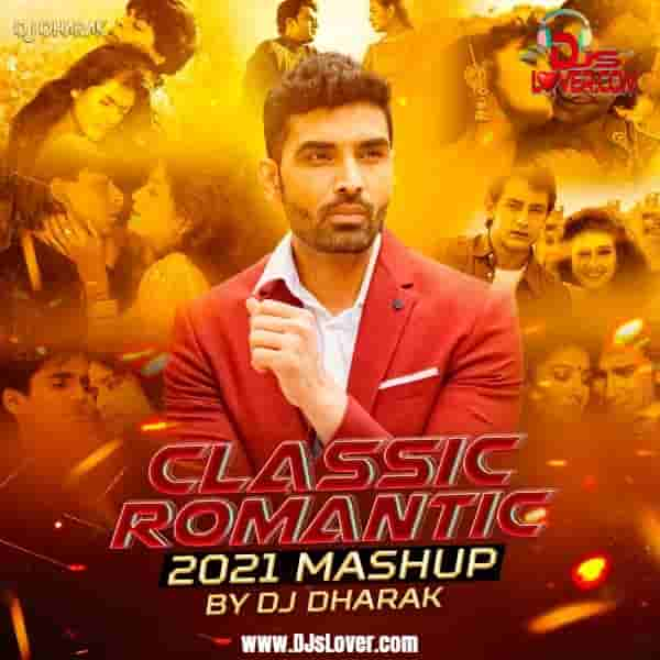 Classic Romantic Mashup 2 2021 DJ Dharak mp3 download