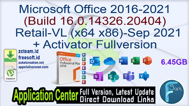 Microsoft Office 2016-2021 Retail-VL (Build 16.0.14326.20404) (x64 x86)-Sep 2021 + Activator Fullversion