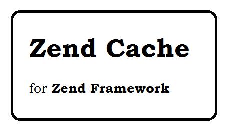 Zend Cache Tutorial - Zend Framework 1.12