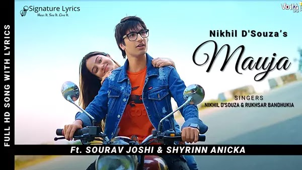 MAUJA Lyrics - Nikhil D'Souza, Rukhsar - Ft. Sourav Joshi, Shyrinn Anicka