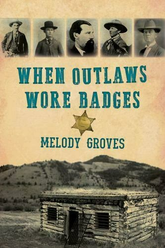 When Outlaws Wore Badges: A Western nonfiction book release #nonfiction #bookbuzz