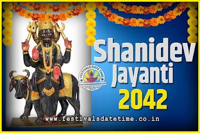 2042 Shani Jayanti Pooja Date and Time, 2042 Shani Jayanti Calendar