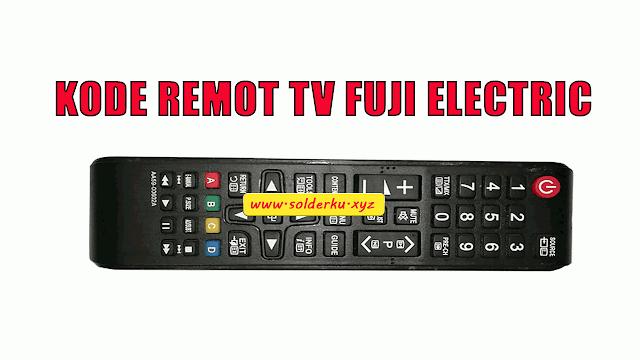 Kode Remot TV Fuji Electric Lengkap dengan Cara Settingnya