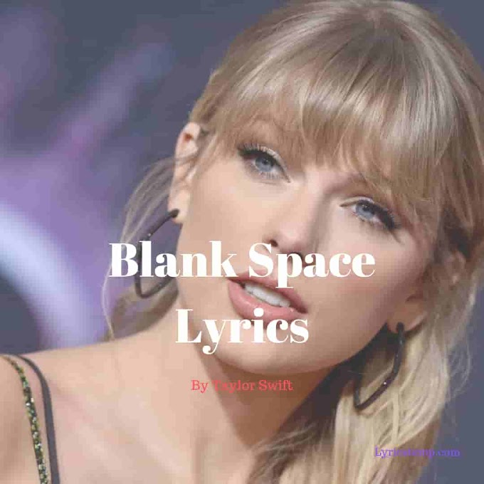 Blank Space Lyrics | Taylor Swift