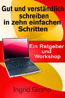 http://www.amazon.de/verst%C3%A4ndlich-schreiben-zehn-einfachen-Schritten-ebook/dp/B00505N4RG/ref=as_sl_pc_tf_mfw?&linkCode=wey&tag=ingrglomjoura-21