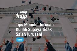 Tips Memilih Jurusan Kuliah Supaya Tidak Salah Jurusan!