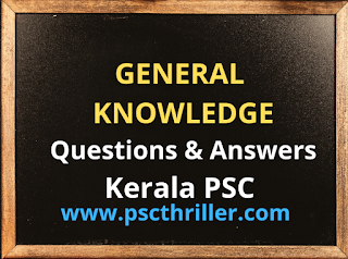 Kerala PSC- GK Questions and Answers