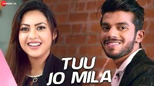 Song,Tuu Jo Mila Lyrics, Yasser Desai, Anjana Ankur Singh