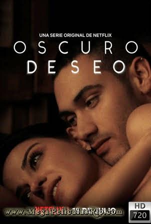 Oscuro Deseo Temporada 1 [720p] [Latino] [MEGA]